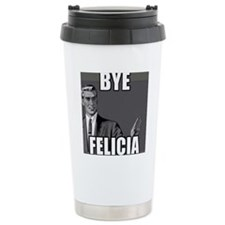 Bye Felicia Stainless Steel Travel Mug