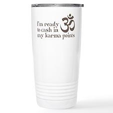 Ready to Cash In My Karma Points Travel Mug