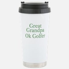 Great Grandpa OK Golfer Stainless Steel Travel Mug
