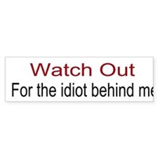 Watch Out (bumper) Bumper Bumper Sticker