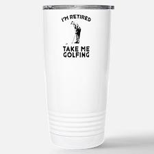 Take Me Golfing Travel Mug