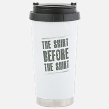 This is the shirt befor Stainless Steel Travel Mug
