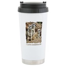 I LOVE MEERKATS! Travel Mug