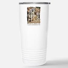 I LOVE MEERKATS! Travel Mug