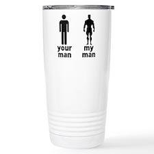 YOUR MAN VS MY MAN Travel Mug
