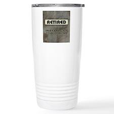 Retired Under New Manag Travel Coffee Mug