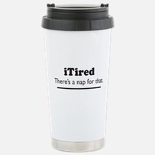 iTired - Theres a nap for that. Stainless Steel Tr