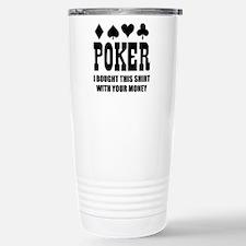 pokermoneyX2 Stainless Steel Travel Mug