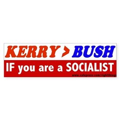 Kerry IF you are a SOCIALIST Bumper Sticker