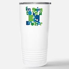ImGoingToBeABigBrotherC Travel Mug