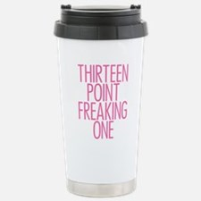 Thirteen Point Freaking Stainless Steel Travel Mug