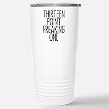 Thirteen Point Freaking Travel Mug
