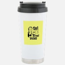 shutthefrontdoor2_butto Stainless Steel Travel Mug