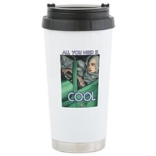 COOL = ITS ALL YOU NEED Travel Mug