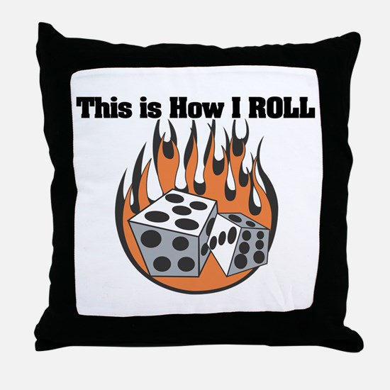 How I Roll (Dice) Throw Pillow