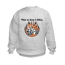 How I Roll (Dice) Sweatshirt