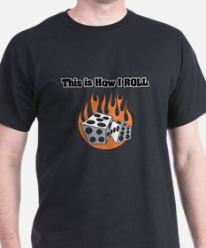 How I Roll (Dice) T-Shirt