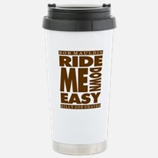 RIDE ME DOWN EASY Stainless Steel Travel Mug