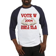 Don't Be A Girlie Man Vote W Baseball Jersey