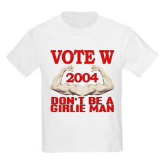Don't Be A Girlie Man Vote W Kids T-Shirt