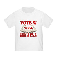 Don't Be A Girlie Man Vote W Infant T-Shirt