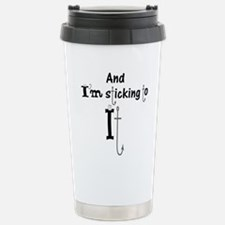Im sticking to it Travel Mug