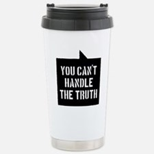 you-cant-handle-the-tru Stainless Steel Travel Mug