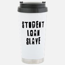 loanslave Travel Mug