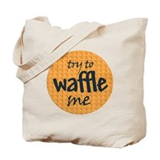 Try to waffle me Tote Bag