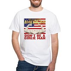 Be American Not A Girlie Man Shirt