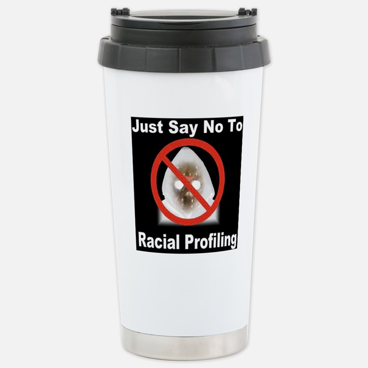 justsaynoto_racial_prof Travel Mug