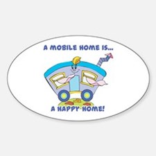 Mobile Home (Trailer) is a Happy Home Bumper Stickers