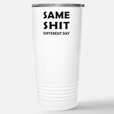 Same Shit - Different Day Travel Mug