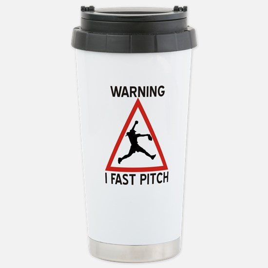 Warning I Fast Pitch Stainless Steel Travel Mug