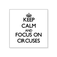 Keep Calm and focus on Circuses Sticker