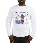 Cheerleader #1 Long Sleeve T-Shirt