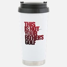 Not your fathers golf Stainless Steel Travel Mug