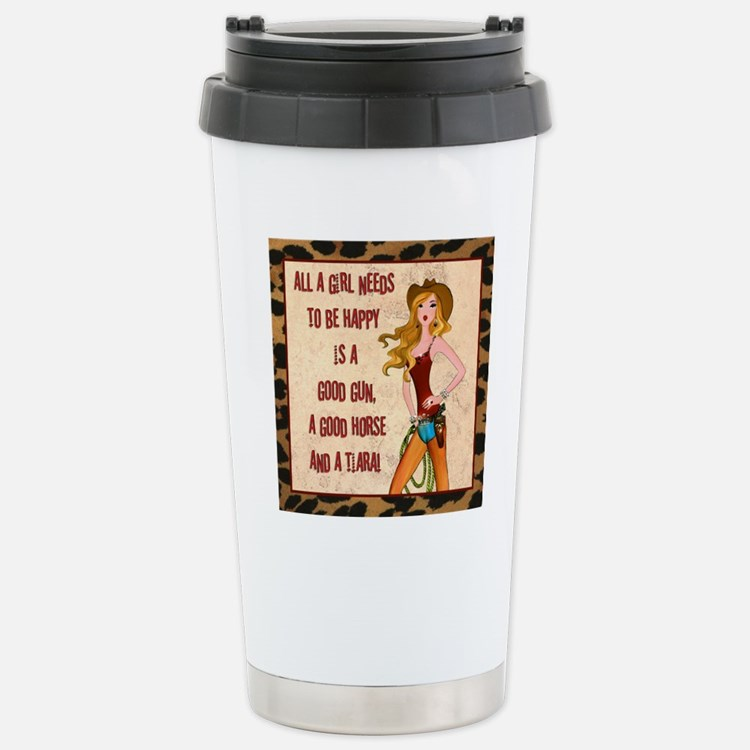 All A Cowgirl Needs Stainless Steel Travel Mug