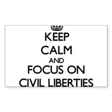 Keep Calm and focus on Civil Liberties Decal