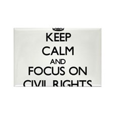 Keep Calm and focus on Civil Rights Magnets