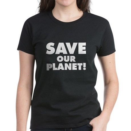 Save our Planet! Women's Dark T-Shirt