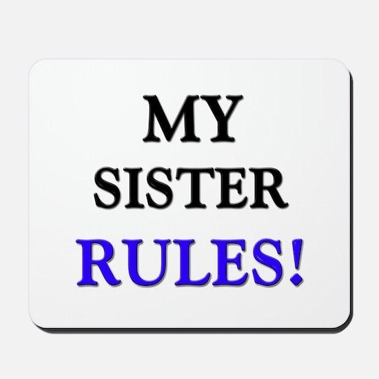 My SISTER Rules! Mousepad