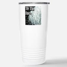To The Face Travel Mug