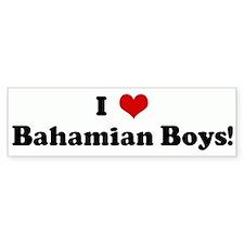 I Love Bahamian Boys! Bumper Bumper Sticker