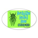 Don't Be A Hata Love You A Cicada Oval Sticker