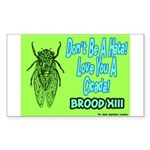 Don't Be A Hata Love You A Cicada Sticker (Rectang