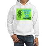 Don't Be A Hata Love You A Cicada Hooded Sweatshir