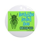 Don't Be A Hata Love You A Cicada Ornament (Round)