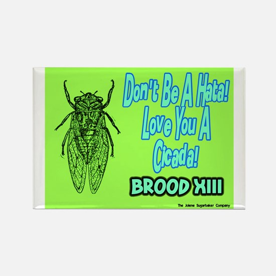 Don't Be A Hata Love You A Cicada Rectangle Magnet