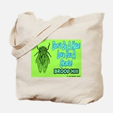 Don't Be A Hata Love You A Cicada Tote Bag
